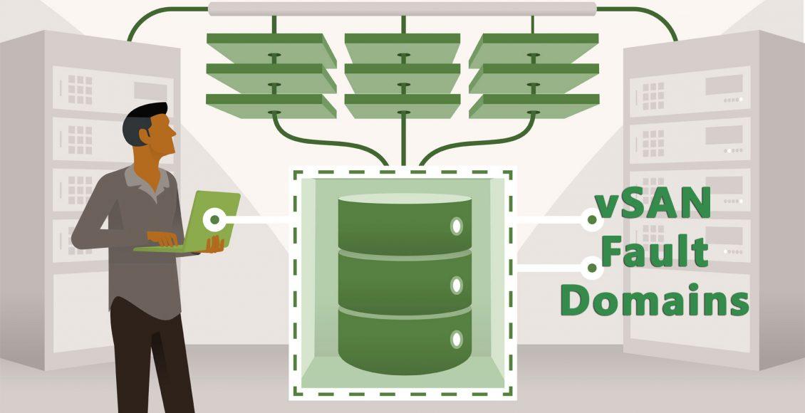 نکات طراحی و پیادهسازی قابلیت Fault Domains در vSAN