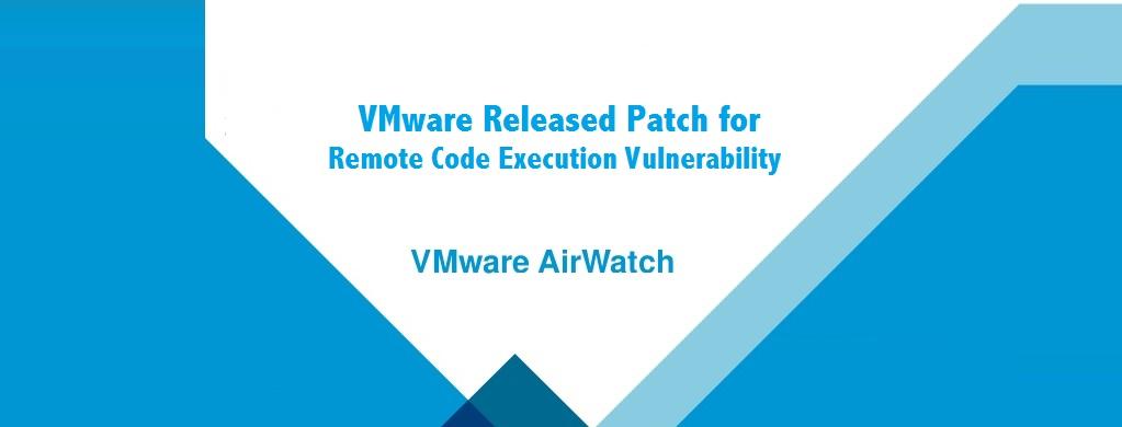بهروزرسانی های امنیتی جدید VMware AirWatch Agent