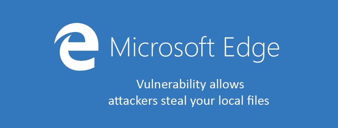 آسیبپذیری موجود در مرورگر Edge و سرقت فایلهای کاربران