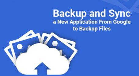 ارائه Google Backup and Sync بجای Google Drive