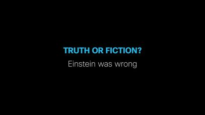 Truth or fiction- Einstein was wrong. thumbnail