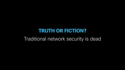 Truth or fiction- Traditional network security is dead.720p thumbnail
