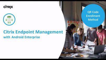 Citrix Endpoint Management – Android Enterprise enrollment with QR Code method_720 thumbnail
