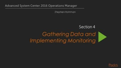 Advanced System Center 2016 Operations Manager – Gathering Monitoring Requirements – packtpub.com_360 thumbnail