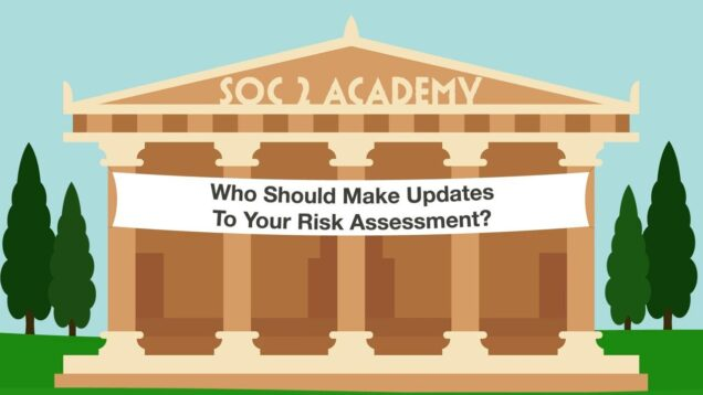 SOC 2 Academy_ Who Should Make Updates to Your Risk Assessment_720 thumbnail