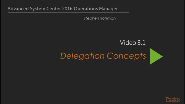 Advanced System Center 2016 Operations Manager _ Delegation_720 thumbnail