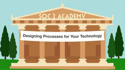 SOC 2 Academy Designing Processes for Your Technology_720 thumbnail