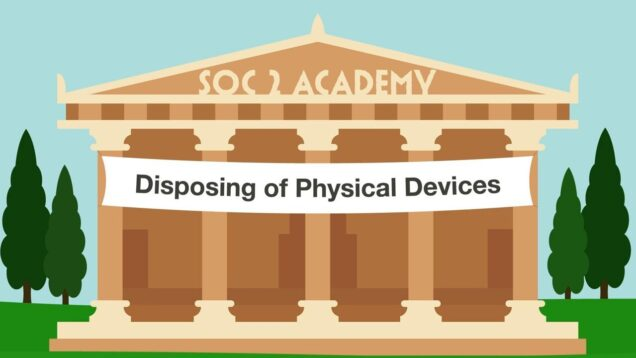 SOC 2 Academy- Disposing of Physical Devices_720 thumbnail