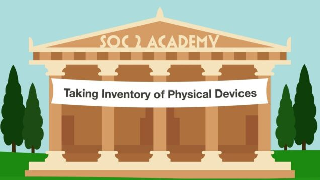 SOC 2 Academy- Taking Inventory of Physical Devices_720 thumbnail