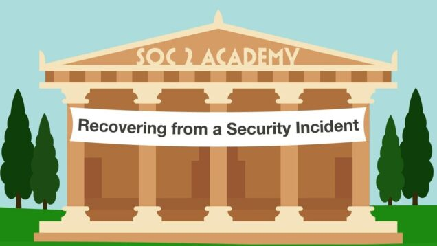 SOC 2 Academy_ Recovering from a Security Incident_720 thumbnail