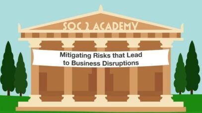 SOC 2 Academy- Mitigating Risks that Lead to Business Disruption_720 thumbnail