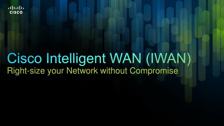 بررسی Cisco Intelligent WAN یا به اختصار Cisco IWAN – قسمت سوم