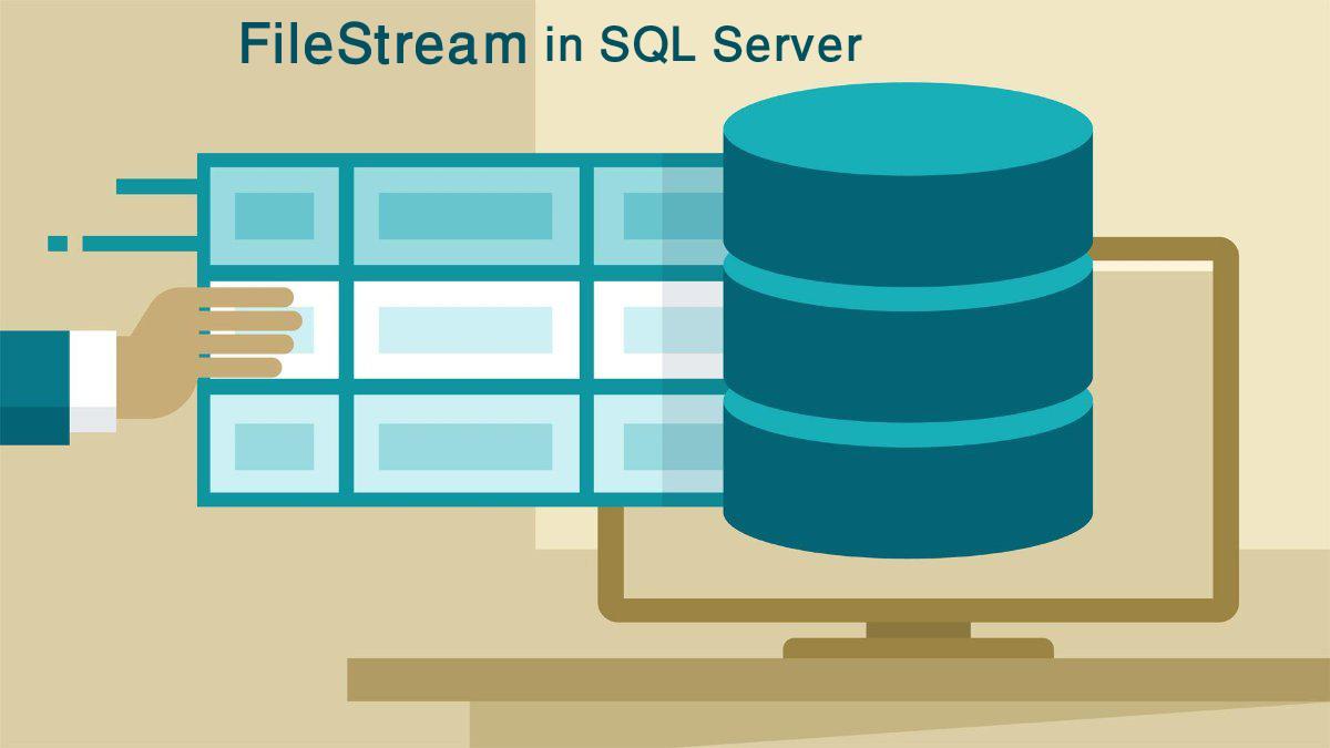 آشنایی با FILESTREAM در SQL Server